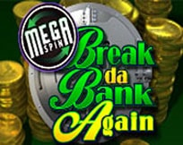 Mega Spin - Break Da Bank Again